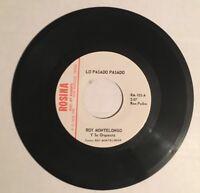 "Roy Montelongo ""Lo Pasado Pasado"" Augustine Ramirez Tejano Tex Mex 45 RPM"