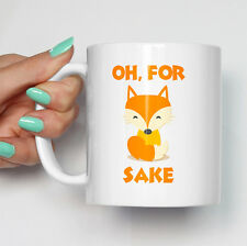 Oh For Fox Sake Mug Funny Gift Swearing Animal Pet Foxes Cute Cup Coffee Tea Mug