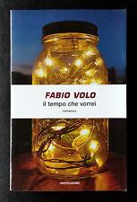 Fabio Volo, Il tempo che vorrei, Ed. Mondadori, 2009