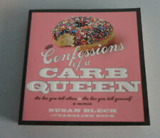 Confessions of a Carb Queen : The Lies You Tell Others and the Lies You Tell You