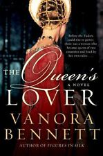 The Queen's Lover: A Novel Fiction Literature Hardcover 2010 by Vanora Bennett