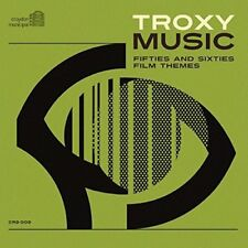 Troxy Music Fifties And Sixties Film Themes [CD]