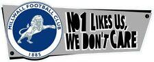 Vinyl Window Sticker no one likes us dockers millwall football 15cm x 6cm car