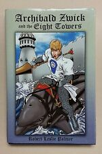 Archibald Zwick and the Eight Towers by Robert Leslie Palmer Signed Hardcover