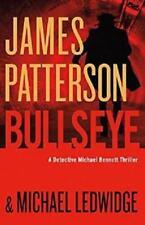 Michael Bennett: Bullseye #9, James Patterson & Michael Ledwidge (2016, Hardcove