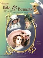 Collectors ID and Value Guide to Vintage Hats and Bonnets : 1770-1970 by...
