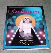 A Kennel Club Book: Cockapoo ~ Designer Dog Series ~ 2006 Hb ~ 1st / 1st