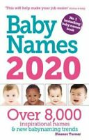 Baby Names 2020 by Eleanor Turner 9781910336588 | Brand New | Free UK Shipping