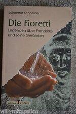 Johannes Schneider: Die Fioretti. Legenden über Franziskus und seine Gefährten