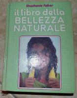 STEPHANIE FABER - IL LIBRO DELLA BELLEZZA NATURALE - ED:EUROCLUB - ANNO:1988 QM