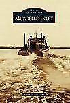 Murrells Inlet (Images of America), Strickland, Steven G., Good Book