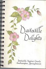 SOUTHAMPTON PA 1991 DAVISVILLE BAPTIST CHURCH DELIGHTS COOK BOOK * PENNSYLVANIA
