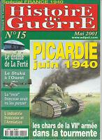 Histoire de Guerre n° 15 Mai 2001 - PICARDIE Juin 1940, les chars de VIIe armée