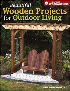 Beautiful Wooden Projects for Outdoor Living by John Marckworth Paperback