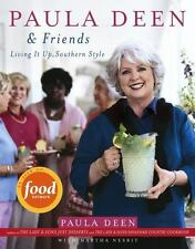 Paula Deen and Friends : Living It Up, Southern Style by Paula Deen and...