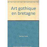 Pierre Derrien - Art gothique en Bretagne - 1982 - Broché