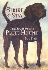Bob Plott / Strike & Stay The Story of the Plott Hound 2009 Second edition