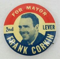 """VINTAGE """"Frank Corkin For Mayor 2nd Lever"""" Political Campaign Pin/Button"""