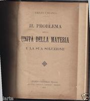IL PROBLEMA DELLA UNITA' DELLA MATERIA E LA SUA SOLUZIONE E. UNGANIA 1919