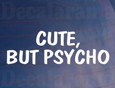 CUTE, BUT PSYCHO Novelty/Funny/Joke Girly Car/Van/Window/Bumper Sticker/Decal