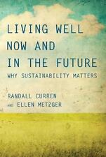 LIVING WELL NOW AND IN THE FUTURE - CURREN, RANDALL/ METZGER, ELLEN - NEW HARDCO