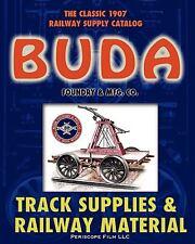 1907 Buda Track Supplies and Railway Material Catalog, Brand New, Free shippi...