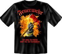 Feuerwehr Ist dir zu heiß - Fun T-Shirt, Grössen S-M-L-XL-XXL