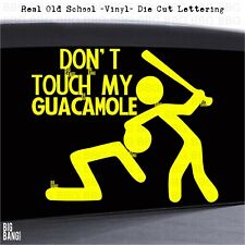 DONT TOUCH MY Guacamole Decal Sticker Car Window Funny FOODIE Restaurant Owner