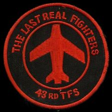"""USAF 43rd Tactical Fighter Squadron """"Last Real Fighters"""" Patch S-11"""