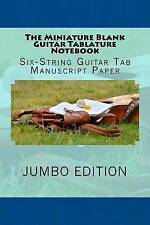 The Miniature Blank Guitar Tablature Notebook Six-String Guitar  by Songbook Gre
