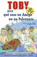 Toby, El Perro Mascota de Terapia, Dice Que Seas Un Amigo No Un Peleonero (Paper