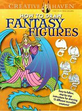 How To Draw Fantasy Figures: Easy-To-Follow, Step-By-Step Instructions