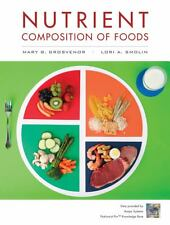 Nutrient Composition of Foods by Smolin, Lori A.