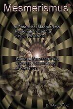 Mesmerismus: Potere del Magnetismo Personale Nella Vita E Nelle Relazioni - Bene