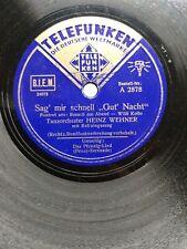 Schellackplatte heinz wehner mit Gesang  sag mir schnell gut nacht #25#