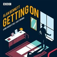 Getting On A BBC Radio 4 full-cast drama by Alan Bennett 9781787531024