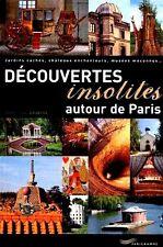 DÉCOUVERTES   INSOLITES   AUTOUR   DE   PARIS = TOP GUIDE PARIS-Ile  De  France