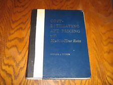 Cost-Estimating and Pricing with Machine-Hour Rates 1963 Spencer A. Tucker