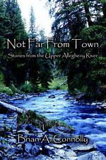 Not Far From Town, Connolly, Brian  A., New Book