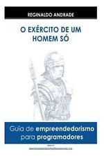 Empreendedorismo para Programadores : O Exército de Um Homem Só by Reginaldo...