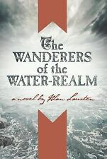 The Wanderers of the Water Realm: By Lawton, Alan