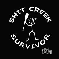 1x Funny Sh*t Creek Survivor Car Window White Decal Sticker Car Styling Sticker