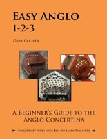 Easy Anglo 1-2-3 : A Beginner's Guide to the Anglo Concertina by Gary Coover...