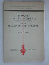 Vérités premières sur les maladies des enfants - Pédiatrie Debré - Masson 1938
