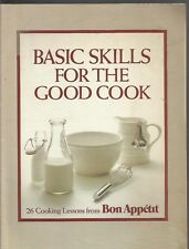 Basic Skills for the Good Cook 26 Cooking Lessons from Bon Appétit PB 1981