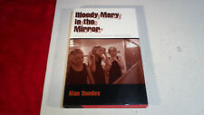 Bloody Mary in the Mirror: Essays in Psychoanalytic Folkloristics - ALAN DUNDES