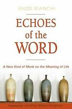NEW - Echoes of the Word: A New Kind of Monk on the Meaning of Life