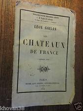 Les chateaux de France Léon Gozlan  Première série 1856 Histoire