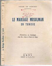 Le MARIAGE MUSULMAN en TUNISIE par Henri De MONTETY Dessin Aly Ben Salem 1941 EO