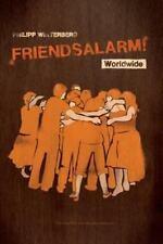 Friendsalarm! Worldwide - Français/Allemand/Anglais/Espagnol : A Friendship...